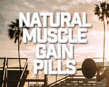 Natural Muscle Gain Pills