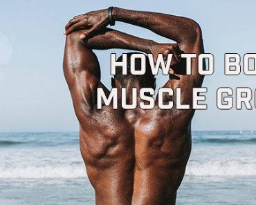 How To Boost Muscle Growth