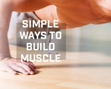 Simple Ways To Gain Muscle