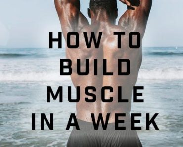 HOW TO BUILD MUSCLE IN A WEEK