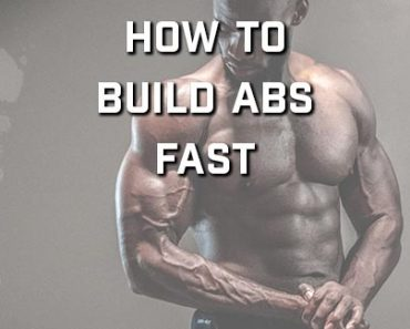 How To Build Abs Fast
