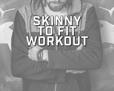 Skinny To Fit Workout