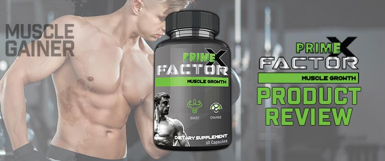 Prime x factor muscle growth reviews
